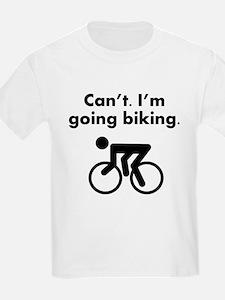 Cant Im Going Biking T-Shirt