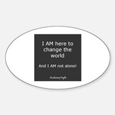 I am here to change the world Decal