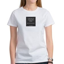 I am here to change the world T-Shirt