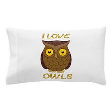I Love Owls Pillow Case