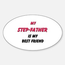 My STEP-FATHER Is My Best Friend Oval Decal