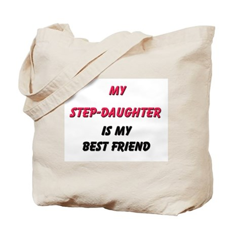 My STEP-DAUGHTER Is My Best Friend Tote Bag