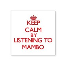 Keep calm by listening to MAMBO Sticker