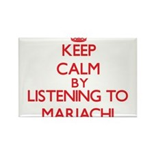 Keep calm by listening to MARIACHI Magnets
