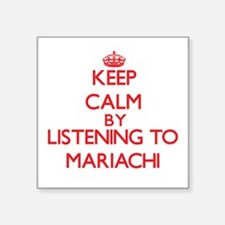 Keep calm by listening to MARIACHI Sticker