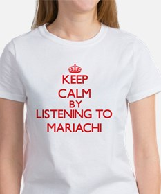 Keep calm by listening to MARIACHI T-Shirt