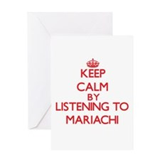Keep calm by listening to MARIACHI Greeting Cards