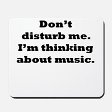 Thinking About Music Mousepad