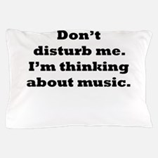 Thinking About Music Pillow Case