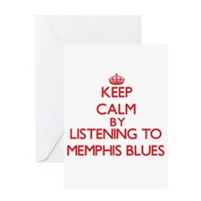 Keep calm by listening to MEMPHIS BLUES Greeting C