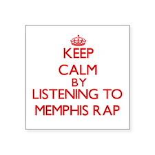 Keep calm by listening to MEMPHIS RAP Sticker