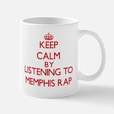 Keep calm by listening to MEMPHIS RAP Mugs