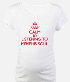 Keep calm by listening to MEMPHIS SOUL Shirt