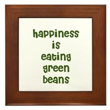 happiness is eating green bea Framed Tile