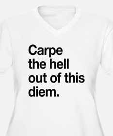 Carpe the Hell Out of This Diem Plus Size T-Shirt
