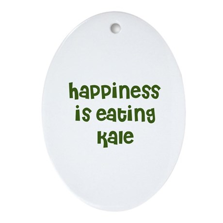 happiness is eating kale Oval Ornament