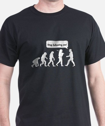 Stop Following Me! T-Shirt