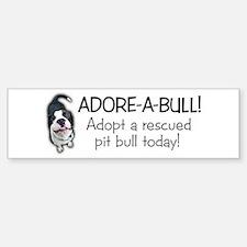 Adore-A-Bull! Pit Bull Bumper Bumper Bumper Sticker