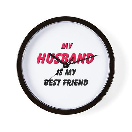 My HUSBAND Is My Best Friend Wall Clock