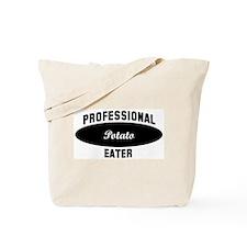 Pro Potato eater Tote Bag