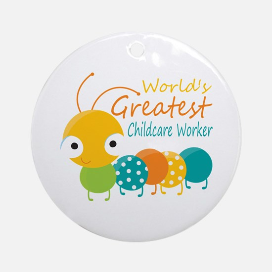 World's Greatest Childcare Worker Ornament (Round)