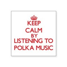 Keep calm by listening to POLKA MUSIC Sticker