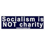 Socialism Is NOT Charity Bumper Sticker