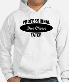 Pro Brie Cheese eater Hoodie