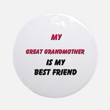 My GREAT GRANDMOTHER Is My Best Friend Ornament (R