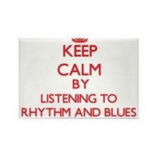 Keep calm by listening to RHYTHM AND BLUES Magnets