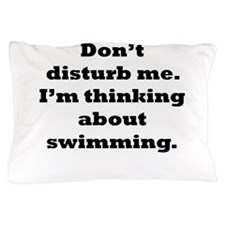 Thinking About Swimming Pillow Case