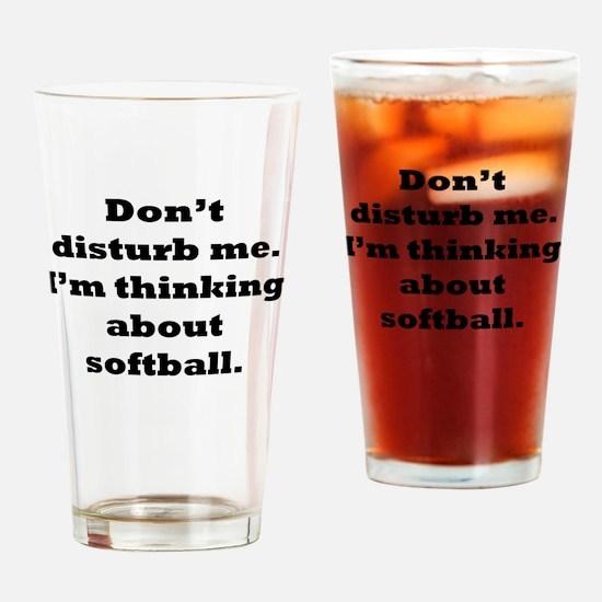 Thinking About Softball Drinking Glass