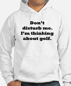 Thinking About Golf Hoodie