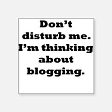 Thinking About Blogging Sticker