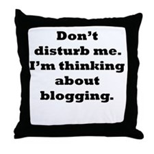 Thinking About Blogging Throw Pillow
