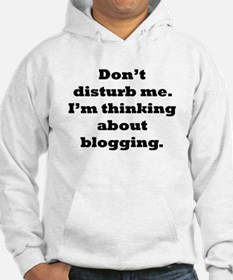 Thinking About Blogging Hoodie