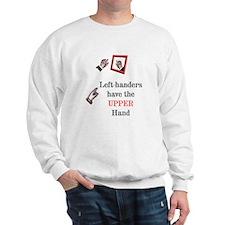 Left-handers have the Upper hand Sweatshirt