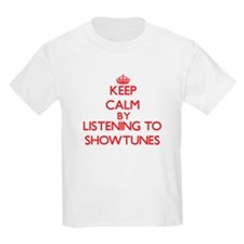 Keep calm by listening to SHOWTUNES T-Shirt