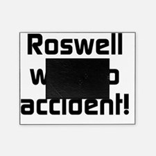 Roswell Was No Accident Picture Frame