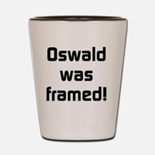 Oswald Was Framed Shot Glass
