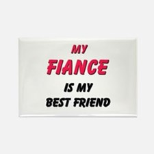 My FIANCE Is My Best Friend Rectangle Magnet