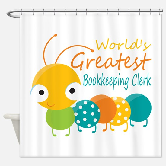 World's Greatest Bookkeeper Shower Curtain