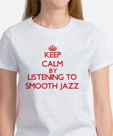 Keep calm by listening to SMOOTH JAZZ T-Shirt