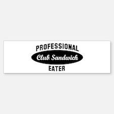 Pro Club Sandwich eater Bumper Bumper Bumper Sticker