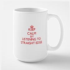 Keep calm by listening to STRAIGHT EDGE Mugs
