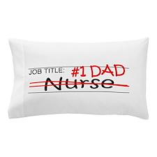Job Dad Nurse Pillow Case