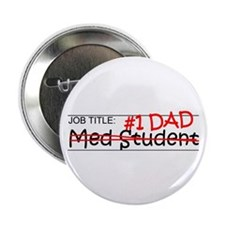 "Job Dad Med Student 2.25"" Button"