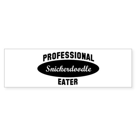 Pro Snickerdoodle eater Bumper Sticker