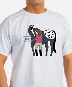 I Need Horse Time - appaloosa T-Shirt