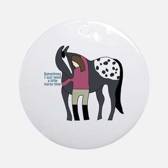 I Need Horse Time - appaloosa Round Ornament